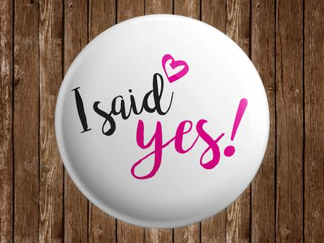 Svatební placka I said yes,