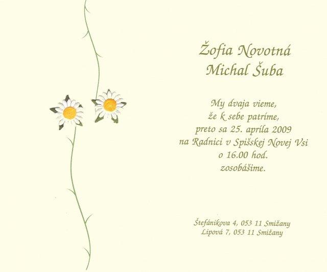 Žofia a Michal 25.4.2009 a ich pripravy :-)) - nase svadobne oznamenie