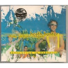 Heath Hunter & The Pleasure Company - Revolution In Paradise