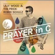 Prayer In C (Robin Schulz Remix) Lilly Wood & The Prick & Robin Schulz