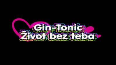 Gin-Tonic - Život Bez Teba