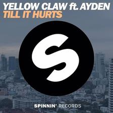 Yellow Claw - Till It Hurts ft. Ayden (OUT NOW!)