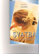 Moje kniha o svatbě,je v ní uplně vše.
