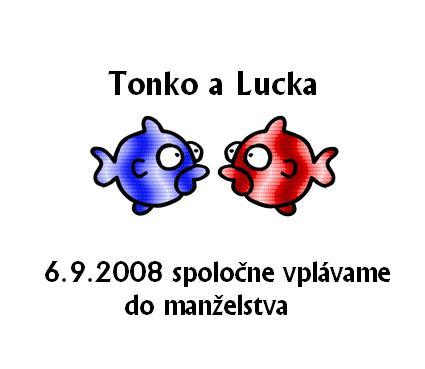 Lucka a Tonko 6. 9. 2008 - Obrázok č. 2