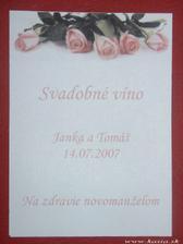 Vinetky na fľaše,ale mená a dátum sa zmenia.;)