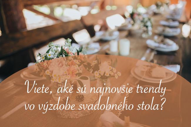 Rovnako ako svadobné šaty či slávnostné účesy, i výzdoba svadobného stola každoročne podlieha novým trendom. Viete, aké sú najnovšie trendy vo výzdobe svadobného stola? Prečítajte si v našom magazíne: https://www.mojasvadba.sk/trendy-vyzdoby-svadobneho-stola/ #magazin - Obrázok č. 1