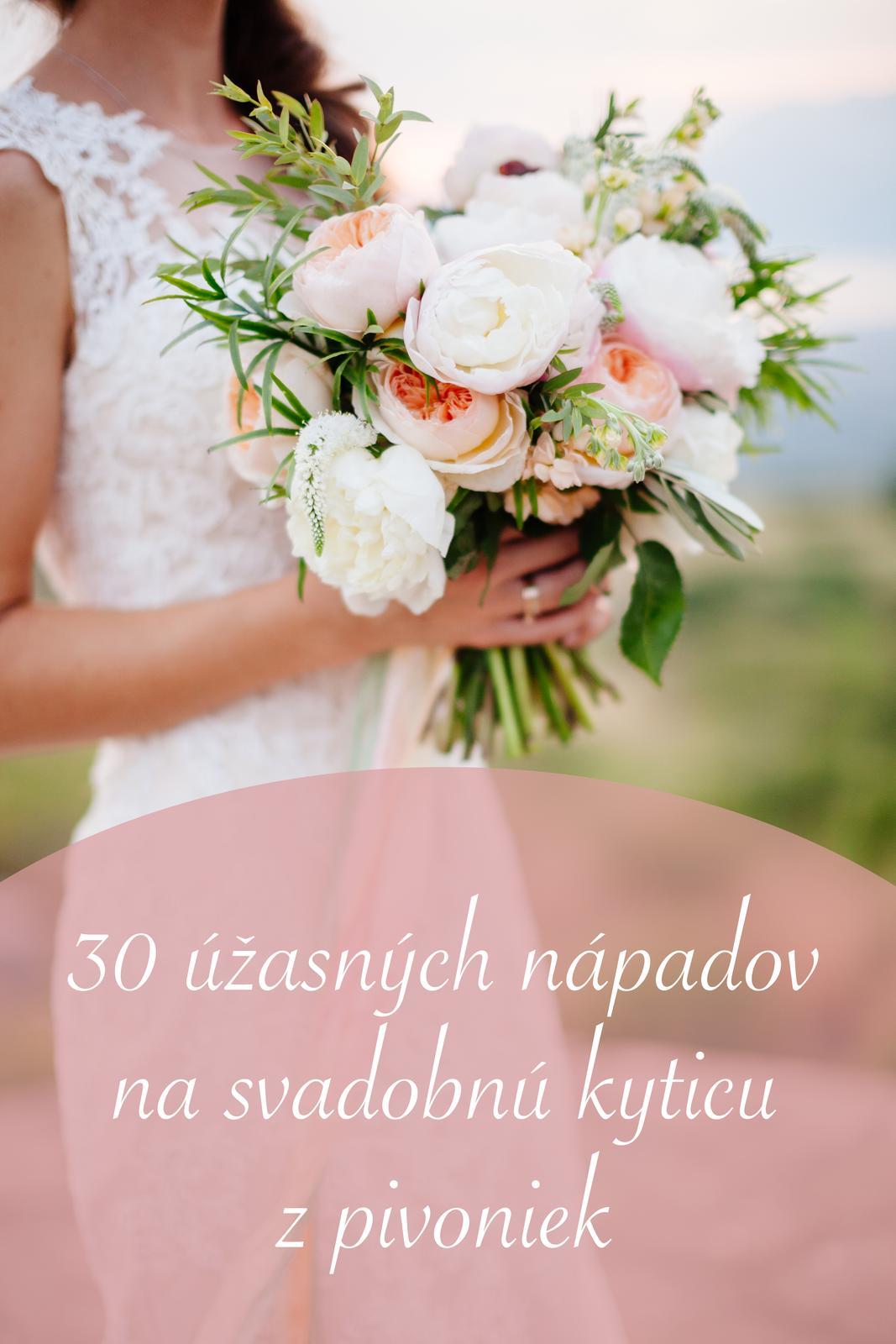 Milujete pivonky a plánujete ich využiť na svojej svadbe? Inšpirujte sa v našom najnovšom článku, v ktorom prinášame 30 nápadov na svadobnú kyticu z pivoniek: https://www.mojasvadba.sk/svadobna-kytica-pivonky #magazin - Obrázok č. 1