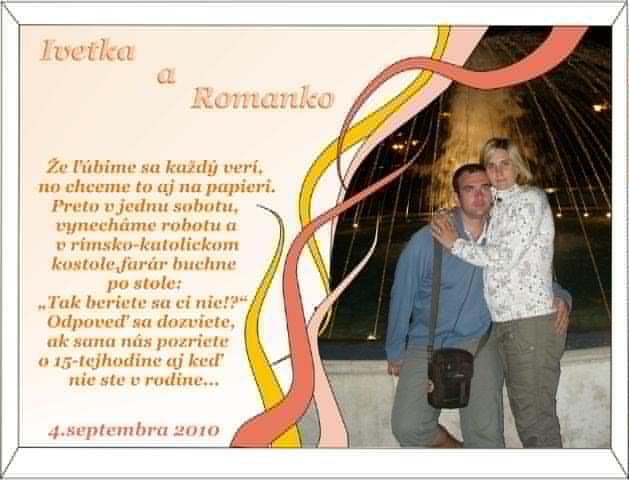 Ivetka a Romanko 04.09.2010 - tak návrch svadobného oznámenia, len s chybami...