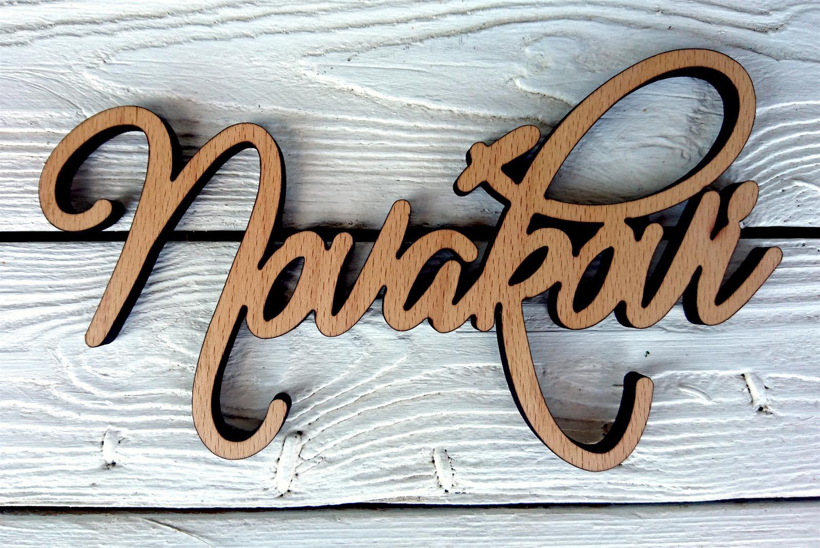 Dřevěné jméno na míru (dárek, dekorace) - Obrázek č. 1