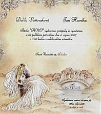 naše svatební oznámení,to jak je tu černé tak ve skutečnosti je zlaté