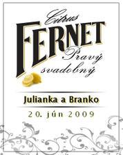 aj aj na Fernet Citrus..bez neho by to neslo :o)