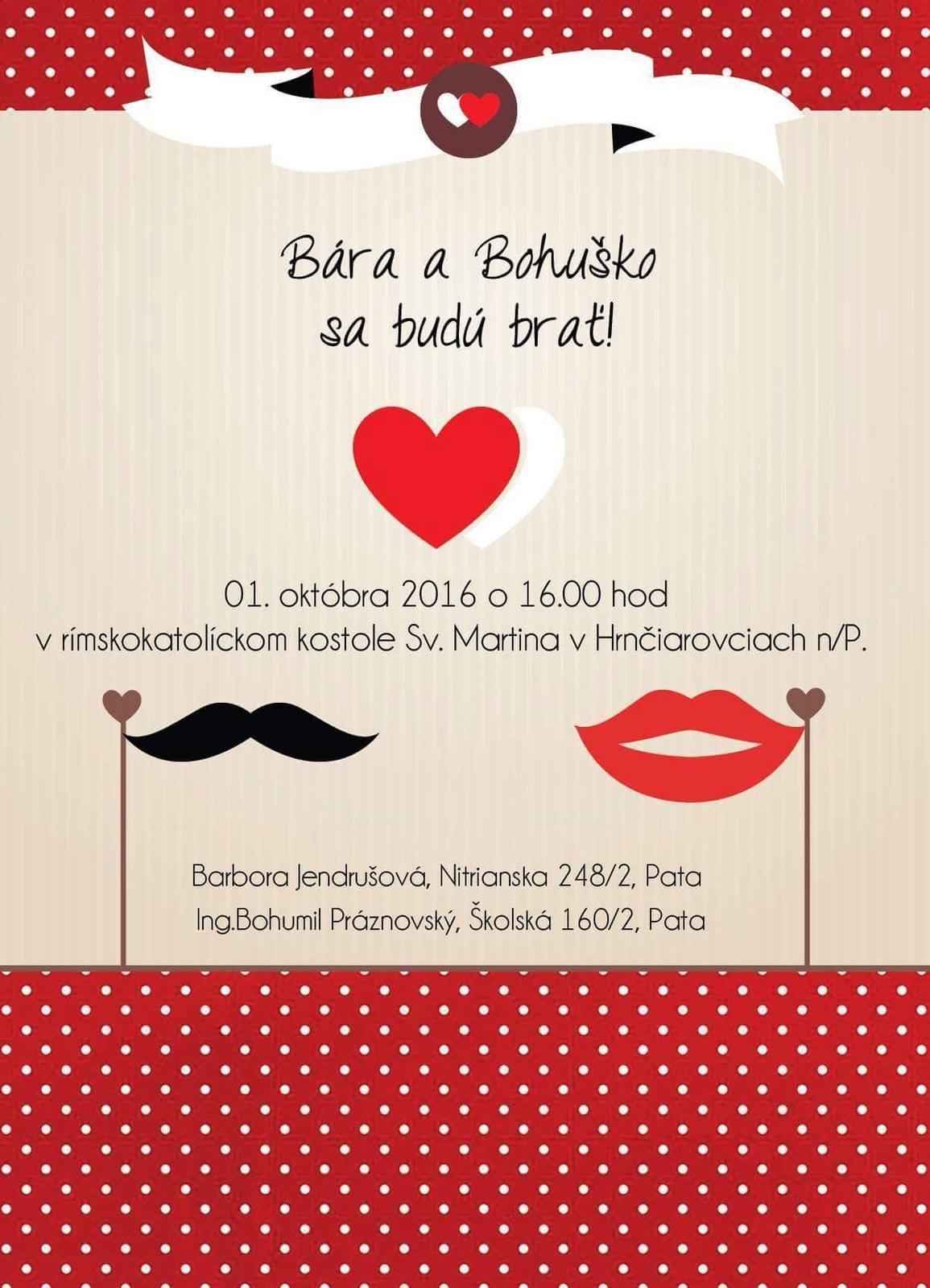 Bára{{_AND_}}Bohuško - Sobáš bol nakoniec v Pate. Úžasné to  bolo celé,veď aj chlapi plakali ! :-)