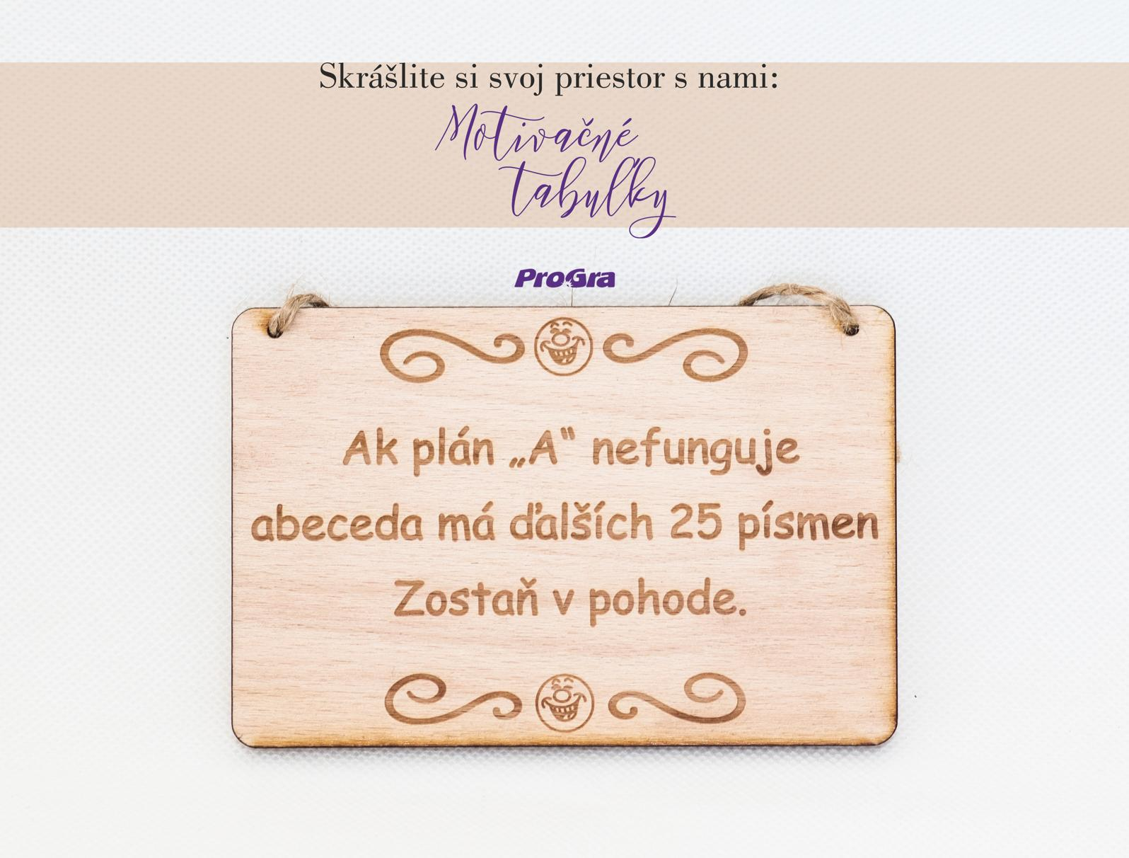 """Po svadbičke - motivačná tabuľka - ktorá pomôže zostať v pohode aj keď svadobné prípravy nevychádzajú presne podľa plánu """"A"""" :-)"""