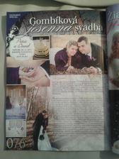 Časopisem SVADBA jsem byla požádaná o naše svatební fotečky a pár slov k nim (vyšel tento týden a str.76 je naše)...už se těším jak budu mít časopis doma :-)