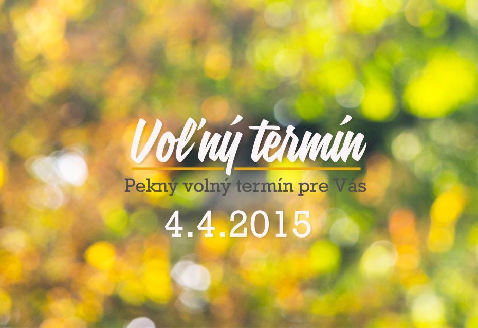 Uvoľnil sa termín 4.4.2015.... - Obrázok č. 1