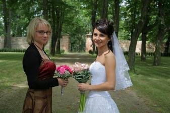 Moje drahá sestřička a zároveň svědkyně.