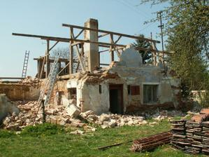 Nejvíce práce dalo asi zbourat starou rujnu a zbavit se starého bordelu, rok 2008