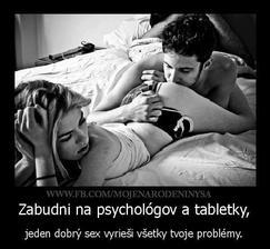 Veľa krát vyskúšané a aj potvrdené.... ...... sex je všeliek :)