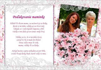 Už len vytlačiť a zarámovať :-) Tento text som vybrala preto, lebo ho budem spievať maminke v kostole :-) Nech to má aj ružové na bielom :-D :-D