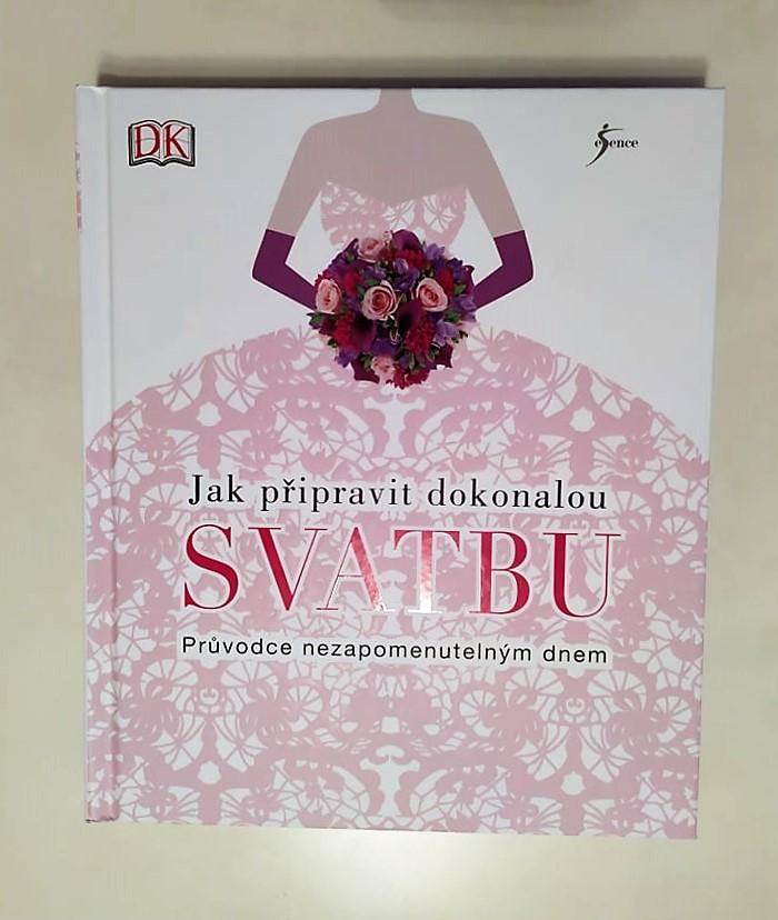 Jak připravit dokonalou svatbu - kniha - Obrázek č. 1