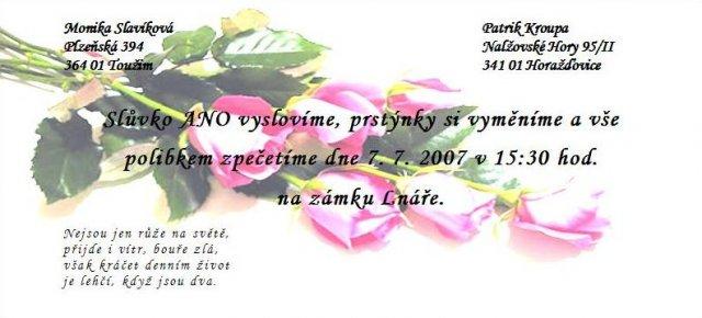 Monika + Patrik - 7.7.2007 - Naše oznámení...
