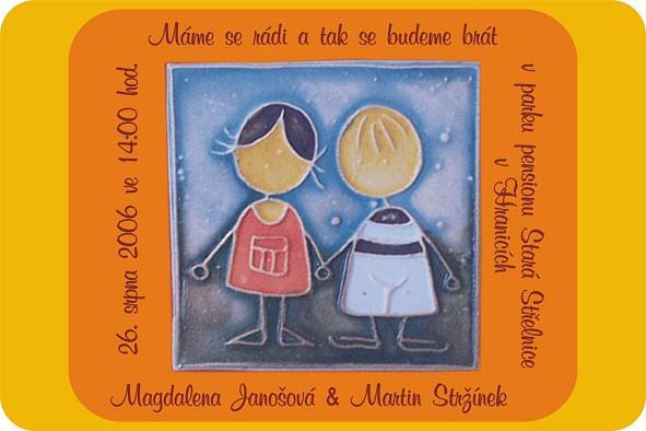 Magdalena Janošová{{_AND_}}Martin Stržínek - naše oznámko - díky Jani, je super! :o))