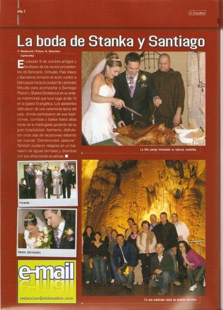 Stanka{{_AND_}}Santi - Tak toto je prekvapenie od nasich kamaratov, ktory zariadili aj napriek tomu ze svadba bola na Slovensku aby to bolo publikovane v spanielskom casopise.