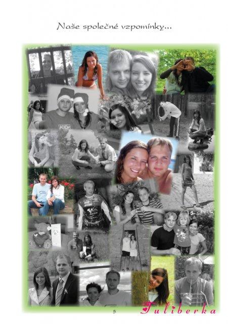 Lucie & Radek ♥2.8.2008♥ - ... které nám vyrobila má svědkyně