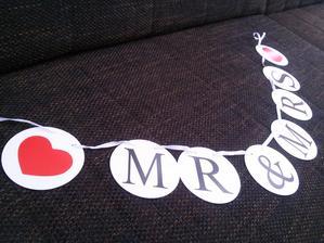 Priznávam sa,že som prepadla kúštiček mánii Mr. & Mrs. :-) girlanda,ktorú si ešte dotvorím..