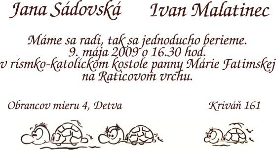 Ivo a Jana, 09.05.2009 - naše reálne oznamko