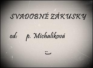 najlepšie zákusky od pani Michalíkovej z Hornej Súče :)