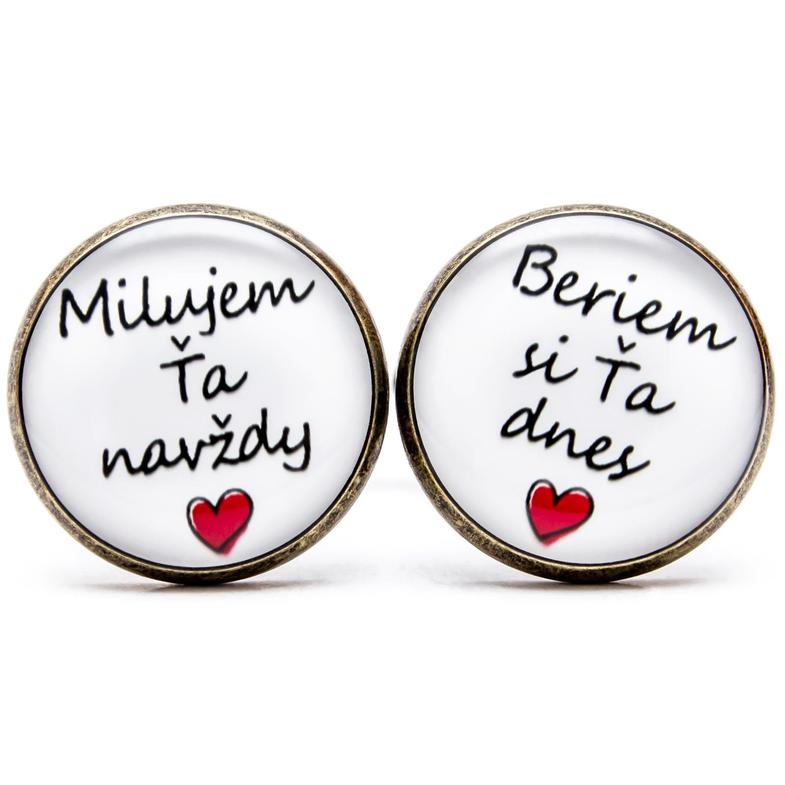 ♥  Manžetové gombíky na mieru - presne podľa Tvojich predstáv ♥ - Beriem si ťa dnes - Milujem Ťa navždy