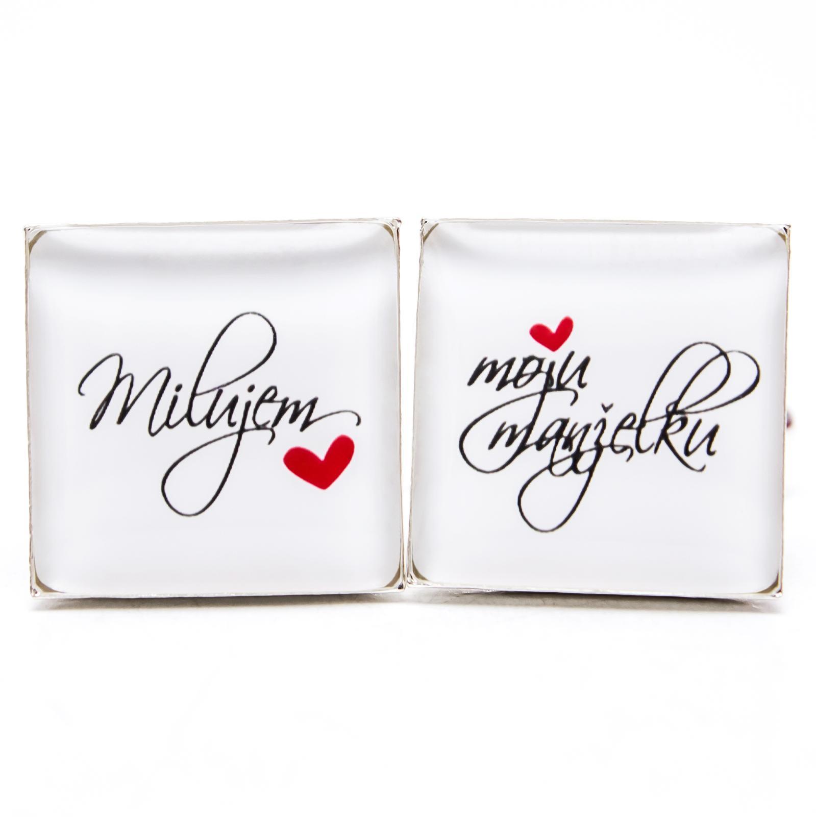 ♥  Manžetové gombíky na mieru - presne podľa Tvojich predstáv ♥ - Milujem moju manželku