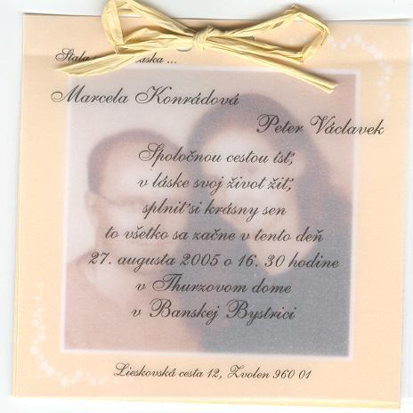 Svadba 27. augusta 2005 sa blíži! - naše svadobné oznámenie: Motto: (teraz ho nevidno): Stala sa nám láska ...