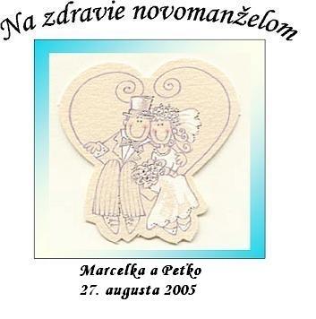 Svadba 27. augusta 2005 sa blíži! - takáto lepiaca vinetka bude na flašiach od vínka