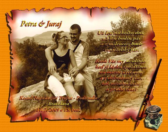 Petra & Juraj --> 11. 7. 2009 - náš vlastný výtvor...