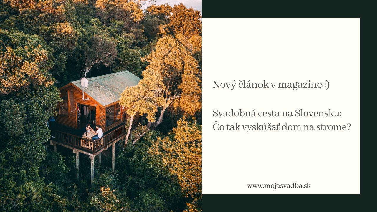 """Hľadáš tip na svadobnú cestu? Domčeky v korunách stromov sú čoraz viac obľúbené a keďže ich na Slovensku pribudlo hneď niekoľko, rozhodli sme sa pripraviť zoznam tých najkrajších a najzaujímavejších.😎 Naša práca a uponáhľaná doba nám totiž častokrát bráni v plnohodnotnom oddychu, mobilný telefón nepustíme z ruky ako je deň dlhý a večer zaspávame pri televízore či dobrom filme s notebookom na kolenách.😴👀 Išli by ste na svadobnú cestu """"mimo civilizácie?🌳💚 https://mojasvadba.zoznam.sk/svadobna-cesta-na-slovensku-vyskusajte-dom-na-strome/ - Obrázok č. 1"""