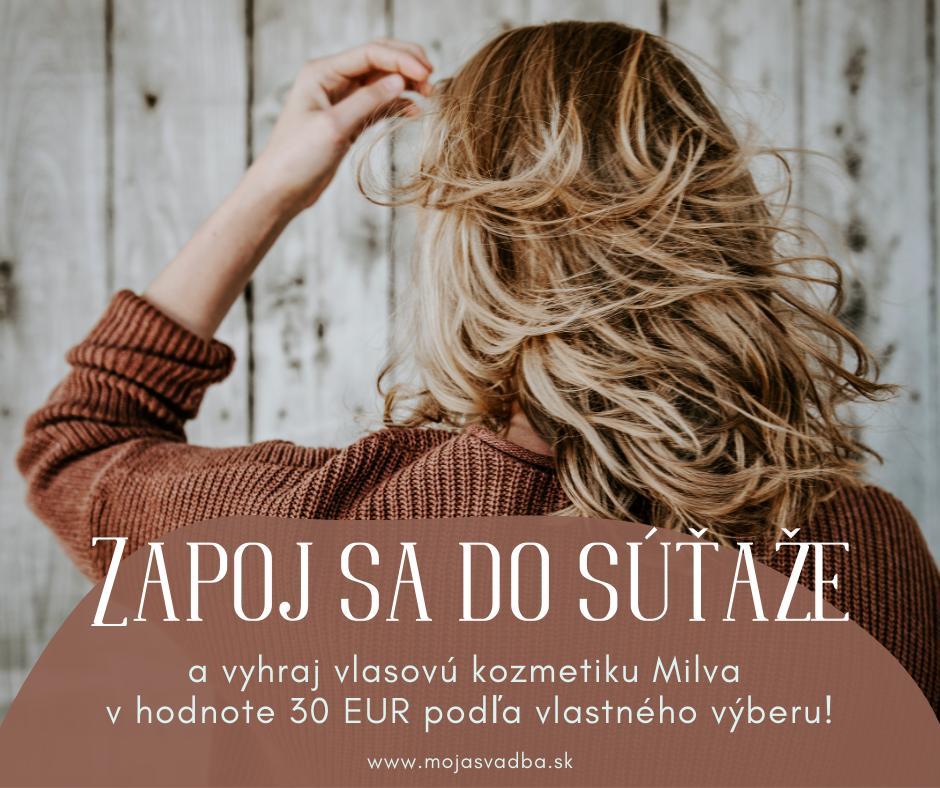 SÚŤAŽ: Vyhraj vlasovú kozmetiku Milva v hodnote 30 EUR podľa vlastného výberu! :) Svadobným zvonom určite neodzvonilo a my sme presvedčení, že každá z nás skôr či neskôr zažije ten svoj vysnívaný deň. A práve na ten by sme sa mali dôkladne pripraviť. Spojili sme sa preto s vlasovou kozmetikou Milva. Do súťaže nám venovali nákupnú poukážku v hodnote 30 EUR: https://mojasvadba.zoznam.sk/forum/mojasvadba-sk/sutaz-vyhraj-vlasovu-kozmetiku-milva-podla-vlastneho-vyberu/ :) - Obrázok č. 1