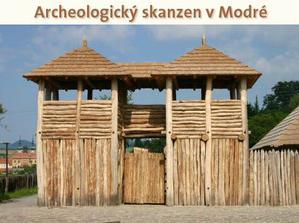 Hned vedle hotelu se nachází staroslovanský Archeoskanzen v Modré.