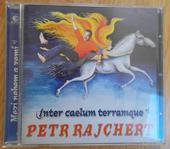 CD Petr Rajchert - Inter Caelum Terramque,