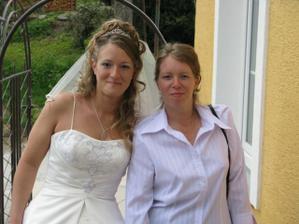s mojí sestřičkou a svědkyní v jedné osobě:)