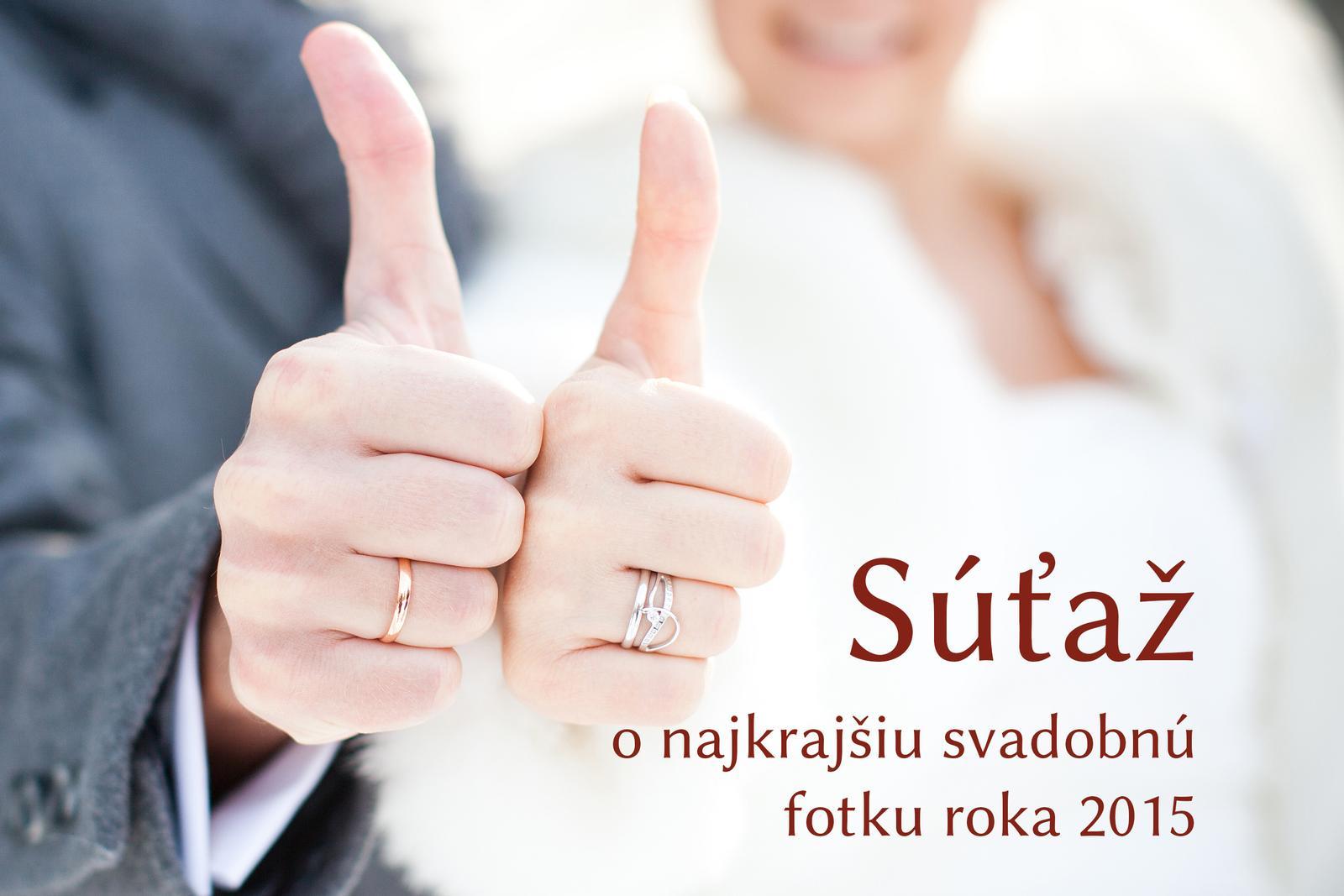 Spustili sme súťaž o najkrajšiu svadobnú fotografiu roka 2015 na mojasvadba.sk. Pridajte aj vy svoju fotku a vyhrajte :) viac o súťaži: https://www.mojasvadba.sk/forum/mojasvadba-sk/sutaz-hladame-najkrajsiu-svadobnu-fotku-roka-2015-na-mojasvadba-sk/ Tešíme sa na vaše fotky :) - Obrázok č. 1