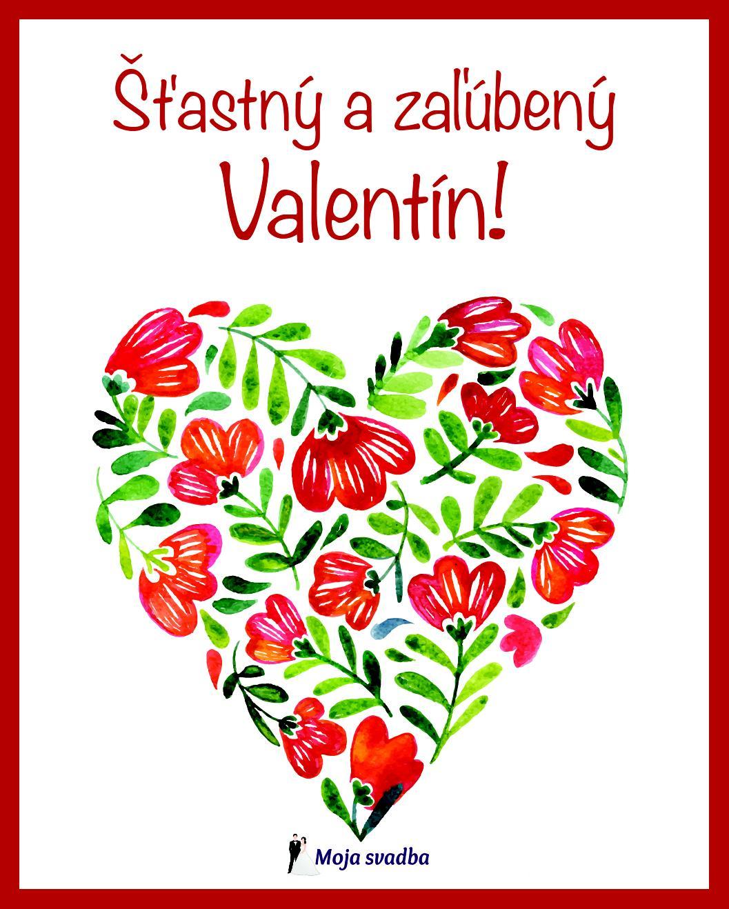 Za tím Mojej svadby vám želám krásny valentínsky deň. Aj keď nie je dôležitý dátum, ale láska, ktorá medzi vami a vašimi partnermi pretrváva, oslávujte. Lásku predsa treba oslavovať každý deň! :) - Obrázok č. 1