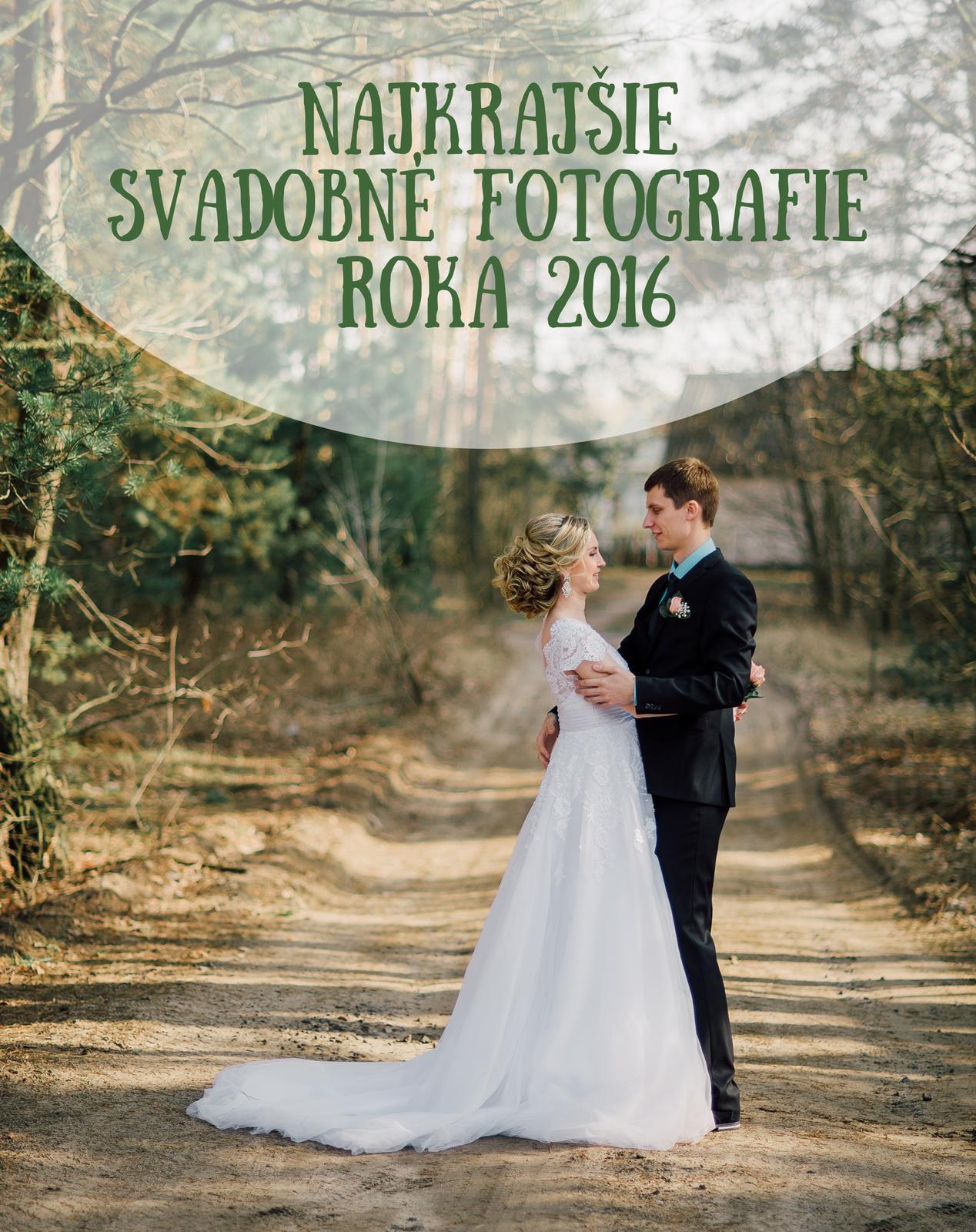 Pripravujem do nášho magazínu článok s najkrajšími svadobnými fotkami neviest roka 2016. Ak chcete byť súčasťou, tak vám zadám náročnú úlohu: vyberte jednu svadobnú fotku, do ktorej ste sa úplne najviac zaľúbili, zverejnite ju vo svojom fotoblogu spolu s označením #mojanaj a môžete pridať aj pár slov o tom, prečo práve táto fotka :) Vytvorme si krásnu zbierku toho najlepšieho, čo sa medzi nami tento rok udialo :) - Obrázok č. 1