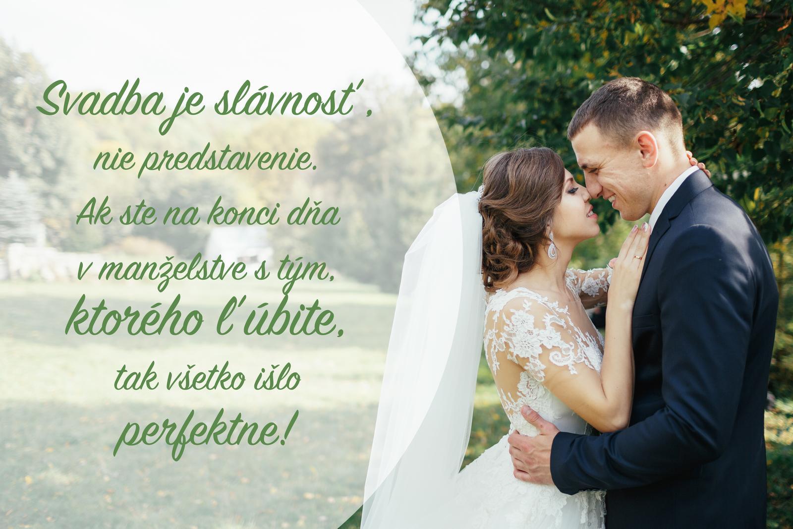 Pridávala som to na našej FB stránke, pridávam aj sem. Nezabúdajte, čo je na svadbe to najdôležitejšie :) - Obrázok č. 1