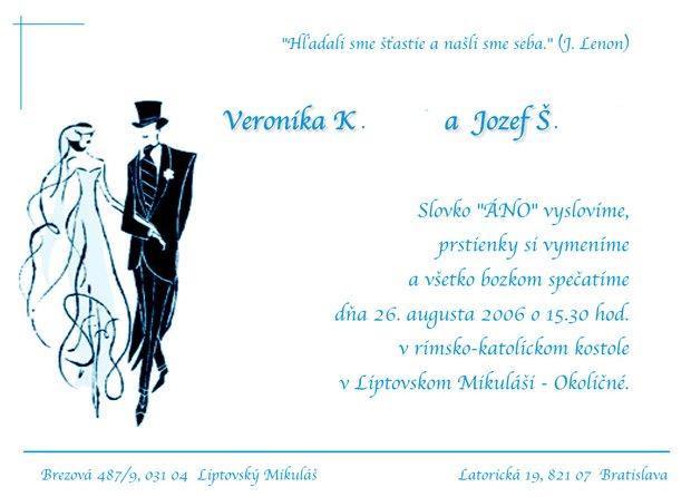 V & J . . . . . 26. august 2006 - naše vlastnoručne vyrobené svadobné oznámenie
