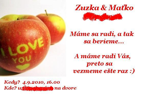 Zuzka & Maťko 28. 8. 2010 - už sa nám to kráti :) - Na posvadobnú oslavu pre priateľov, keďže nás je veľa a nezmestíme sa naraz do sály