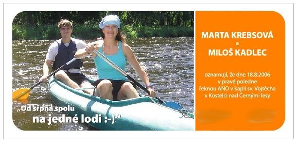 marta{{_AND_}}Miloš - Naše oznámení, jezdíme hrozně rádi na vodu, tak máme v tomto duchu i oznamko:-) Adresy jsem si rozmazala, proto tam jsou dole ty fleky:-)jinak to bylo hezké!:-)