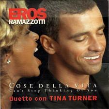 Eros Ramazzotti feat. Tina Turner - Cose Della Vita