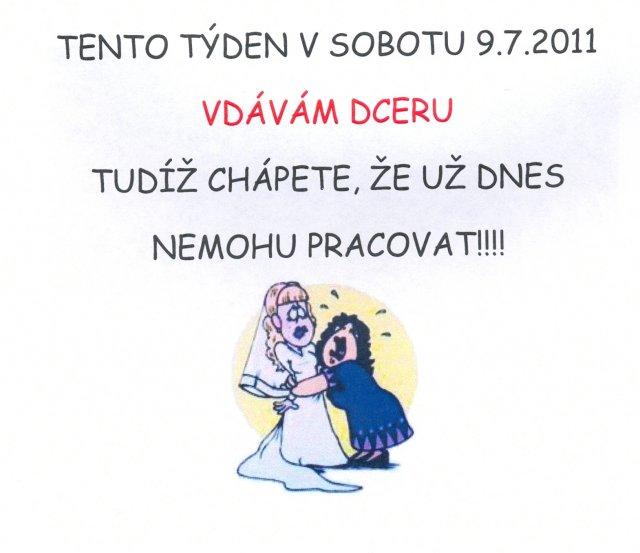 13.8.2011 :) - pro maminku taky bude :)